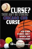 book cover: Curse? There Ain't No Stinking Chicago Cub Curse